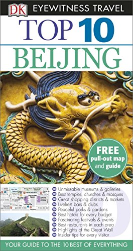 DK Eyewitness Top 10 Travel Guide. Beijing (DK Eyewitness Travel Guide)