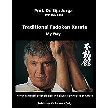 Traditional Fudokan Karate: My Way