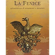 La Fenice. Splendidezza di ornamenti e dorature