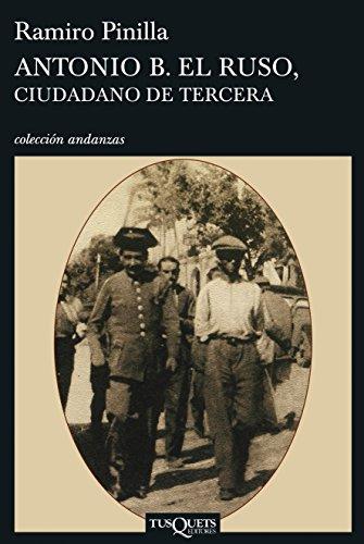 Antonio B. el Ruso, ciudadano de tercera (Volumen independiente nº 1) por Ramiro Pinilla