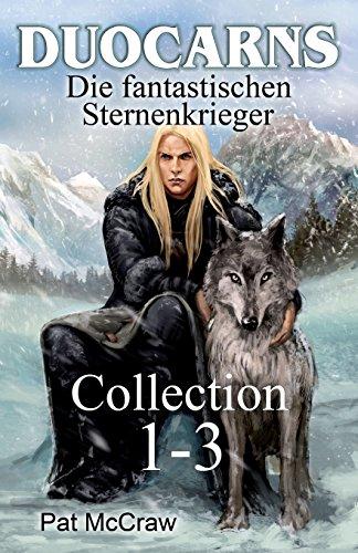 Duocarns - Die fantastischen Sternenkrieger: Collection 1-3 - 3 Des Böse Seite Geldes