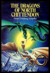 The Dragons of North Chittendon by Susan Fromberg Schaeffer (1986-06-01)