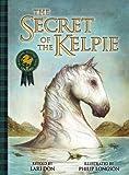 The Secret of the Kelpie (Picture Kelpies: Traditional Scottish Tales)