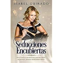 Seducciones Encubiertas: Una novela romántica de pecados ocultos y deseos desenfrenados