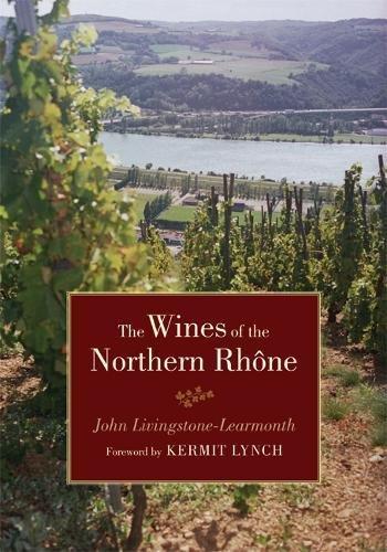 The Wines of the Northern Rhône por John Livingstone-Learmonth