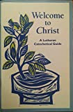 Welcome to Christ: Lutheran Catechetical Guide