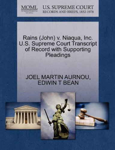 Rains (John) v. Niaqua, Inc. U.S. Supreme Court Transcript of Record with Supporting Pleadings