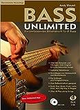 Bass Unlimited: Ein umfassendes Arbeitsbuch für E-Bass inkl. 2 CDs (aktualisierte Neuauflage mit neuer Bass Unlimited-App zum Gratis Download!) - Andy Mayerl