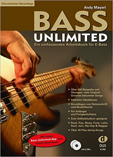 Bass Unlimited: Ein umfassendes Arbeitsbuch für E-Bass inkl. 2 CDs (aktualisierte Neuauflage mit neuer Bass Unlimited-App zum Gratis Download!) (Song Gratis-apps)