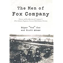 The Men of Fox Company: History and Recollections of Company F, 291st Infantry Regiment, Seventy-Fifth Infantry Division