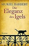 Die Eleganz des Igels: Roman von Muriel Barbery