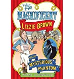 [(The Magnificent Lizzie Brown and the Mysterious Phantom)] [ By (author) Vicki Lockwood ] [March, 2014]