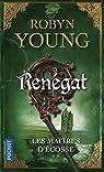 Les Maitres d'Ecosse, tome 2 : Renégat par Young