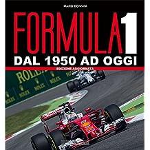 Formula 1 dal 1950 ad oggi. Edizione aggiornata