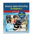 Amateur Radio Contesting for Beginners (English Edition)