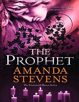 The Prophet (The Graveyard Queen Series, Book 3) by [Stevens, Amanda]