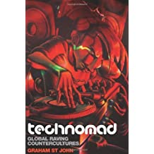 Technomad: Global Raving Countercultures (Studies in Popular Music) by Graham St John (2009-11-15)