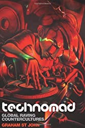 Technomad: Global Raving Countercultures (Studies in Popular Music) by Graham St John (2009-11-15)