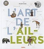 art de l'ailleurs (L') | Gaudy, Hélène (1979-....). Auteur