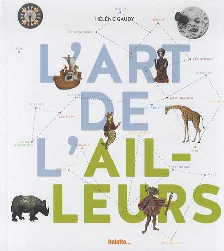L'art de l'ailleurs par Hélène Gaudy