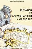 Initiation au breton familier et argotique