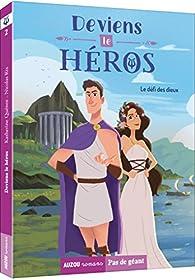 Deviens le héros : Le défi des dieux par Katherine Quenot
