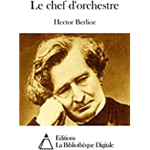Le chef d'orchestre (French Edition)