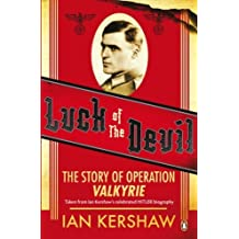 Luck of the Devil: The Story of Operation Valkyrie by Kershaw, Ian paperback / softcove Edition (2009)