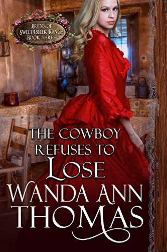 the-cowboy-refuses-to-lose-brides-of-sweet-creek-ranch-book-3-english-edition
