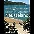 """""""WEITER WEG GEHT'S WOHL NICHT?!""""  Leben am schönsten Ende der Welt -  Aotearoa - Neuseeland"""