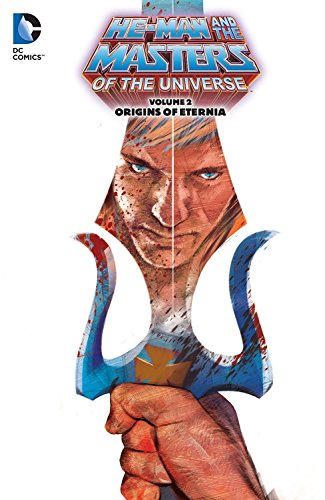 Masters of the Universe Volume 2: Origins of Eternia TP (He-Man and the Masters of the Universe) por Various