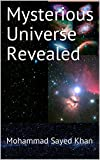 Mysterious Universe Revealed