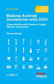 Making Android Accessories with IOIO von [Monk, Simon]
