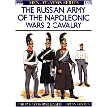 The Russian Army of the Napoleonic Wars (2): Cavalry (Men-at-Arms, Band 189)