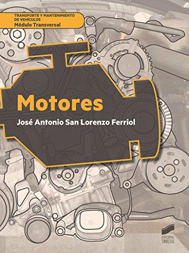Motores (Ciclos Formativos) por José Antonio San Lorenzo Ferriol