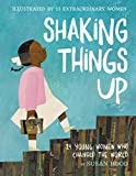 #1: Shaking Things Up: 14 Young Women Who Changed the World