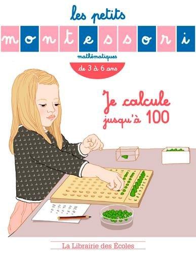 Petits Montessori - Je calcule jusqu'a 100