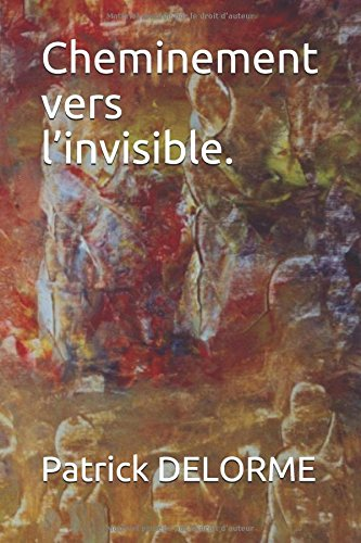 Cheminement vers l'invisible.