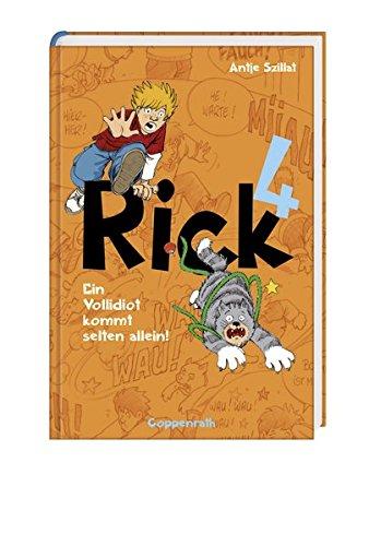 Ein Vollidiot kommt selten allein!: Rick (Bd.4) (Kinder- und Jugendliteratur)