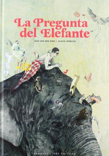 La Pregunta Del Elefante (Cuentos (barbara Fiore))
