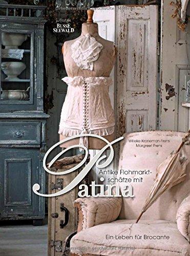 Antik-trödel (Antike Flohmarktschätze mit Patina: Ein Leben für Brocante)