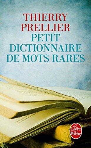 Petit dictionnaire des mots rares par Thierry Prellier