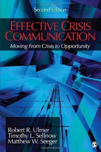 Effective Crisis Communication: Moving From Crisis to Opportunity 2nd (second) Edition by Ulmer, Robert, Sellnow, Timothy L., Seeger, Matthew [2010]