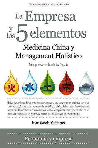 La empresa y los 5 elementos (Economia Y Empresa)