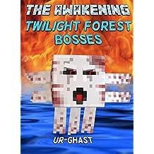 The Awakening: Twilight Forest Bosses: Naga, Hydra and Ur-Ghast (An Unofficial Minecraft Adventure) (Minecraft Mobs Battle Book 9) (English Edition)
