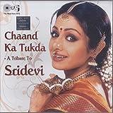 #4: CHAAND KA TUKDA - A TRIBUTE TO SRIDEVI