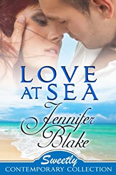 Love At Sea (Sweetly Contemporary Collection Book 5) by [Blake, Jennifer]