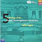 Anthology of the Royal Concertgebouw Orchestra Vol 5: The Radio Recordings 1980-1990