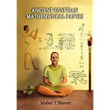 Ancient Egyptian Mathematical Papyri (English Edition)