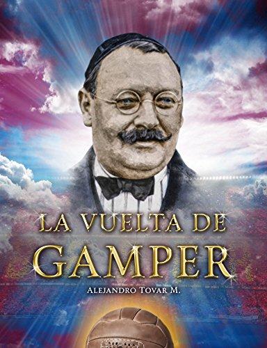 La Vuelta de Gamper por Alejandro Tovar Medina